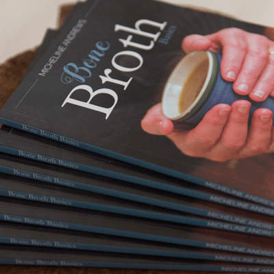 Bone Broth Basics by Micheline Andrews - Print Version